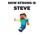 How strong is Steve