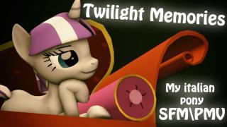 "[SFM] My italian pony ""Twilight Memories"" [PMV]"