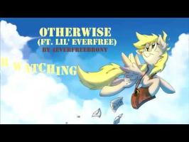Otherwise (ft. Little Everfree)