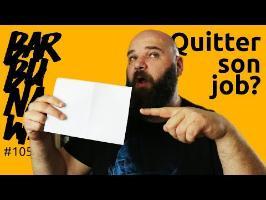 Quitter son job? comment le faire - licenciement, rupture conventionnelle, démission? - barbuNawak