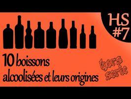 10 boissons alcoolisées et leurs origines - PTE HS#7 (...hips !)