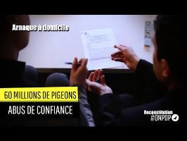 60 millions de Pigeons : arnaque à domicile