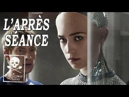 L'APRÈS-SÉANCE - Ex Machina