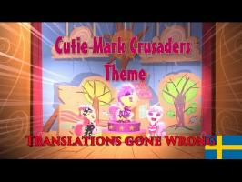 Cutie Mark Crusaders Theme - Translations gone wrong