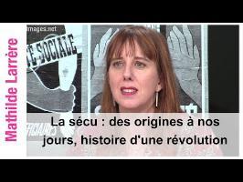 La sécu : des origines à nos jours, histoire d'une révolution par Mathilde Larrère