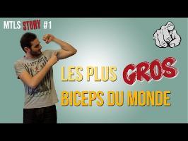 Les plus gros biceps du monde - MTLS Story #1