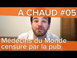 [À CHAUD #05] Médecins du Monde censuré par la pub : le décryptage d'Osons Causer