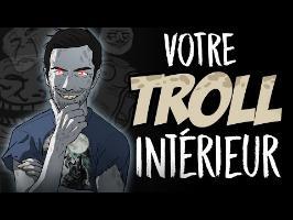 Votre troll intérieur