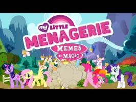 My Little Menagerie: Memes are Magic