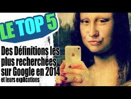 Le top 5 des définitions les plus recherchées sur Google en 2014