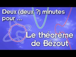Deux (deux ?) minutes pour... le théorème de Bézout