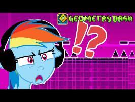 Rainbow Dash plays Geometry Dash? ???? | PFT, I GOT THIS