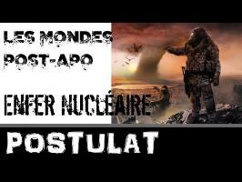 Les mondes post-apocalyptique – Postulat