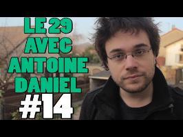 LE 29 AVEC ANTOINE DANIEL #14 + BETISIER