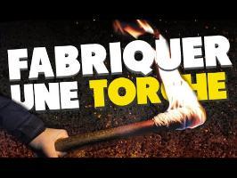 FABRIQUER UNE TORCHE (LES ETRANGES EXPERIENCES)