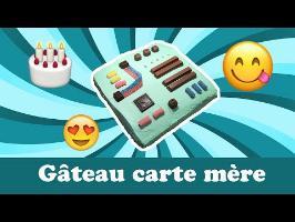 Délire #2 : Je fabrique une carte mère... en gâteau!