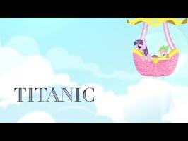 Ponyized Trailers: Titanic