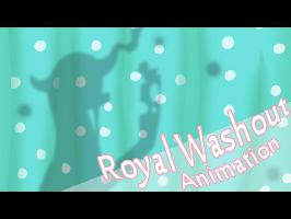 Royal Washout - [Animation]