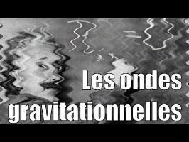 Les ondes gravitationnelles — À chaud ! #1