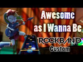 Awesome as I Want to Be - Daniel Ingram [Rock Band 3 Custom]
