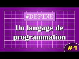 #DEFINE 1 - Un langage de programmation