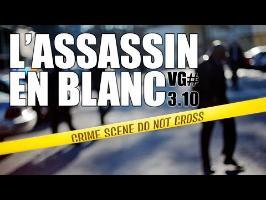 L'ASSASSIN EN BLANC !! [Vgarou #3.10]