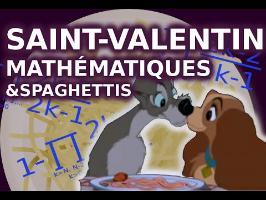 Saint-Valentin, mathématiques et spaghettis - Micmaths