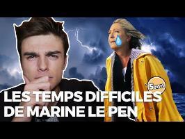 LES TEMPS DIFFICILES DE MARINE LE PEN
