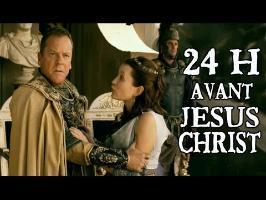 24 h avant jesus christ