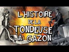 L'HISTOIRE DE LA TONDEUSE À GAZON !