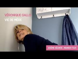 Véronique Gallo - Vie de mère : Maman-taxi