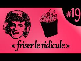 friser le ridicule - Paye Ton Expression #19