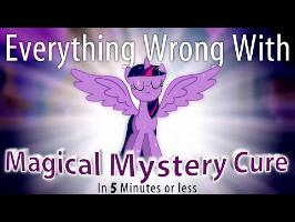 (Parody) Everything Wrong With Magical Mystery Cure in 5 Minutes or Less