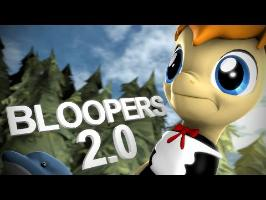 Bloopers 2.0 [100K Sub]