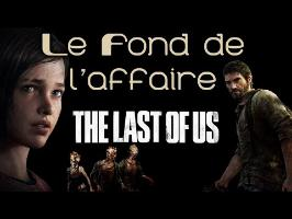 Le Fond De L'Affaire - The Last Of Us