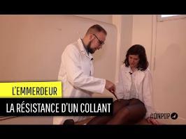 L'emmerdeur : la résistance des collants
