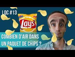 Combien d'air dans un paquet de chips ? LQC #13