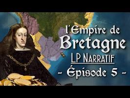 (LP Narratif EUIV) - Épisode 5: De l'Ombre à la Lumière - L'EMPIRE DE BRETAGNE
