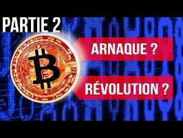 Le BITCOIN 2 : Arnaque ou révolution?
