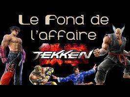 Le Fond De L'Affaire - Tekken