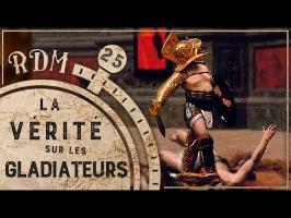 Pourquoi on vous a menti sur les Gladiateurs - RDM#25