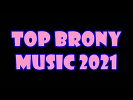 TOP 10 BRONY SONGS of AUGUST 2021 - COMMUNITY VOTED