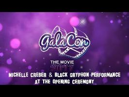 GalaCon 2017 - Michelle Crebers and Black Gryph0ns Performance at the Opening Ceremony