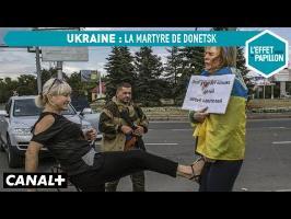 Ukraine, la martyre Donetsk - L'Effet Papillon