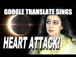 Google Translate Sings: Total Eclipse of the Heart by Bonnie Tyler