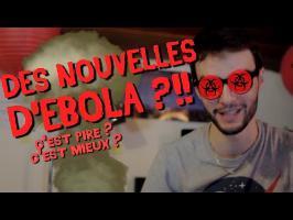DES NOUVELLES D'EBOLA ?!!