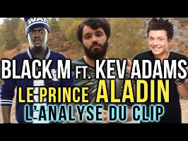 BLACK M / KEV ADAMS - LE PRINCE ALADIN : L'ANALYSE de MisterJDay (♪43)