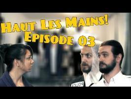 Haut Les Mains! - Episode 03 - A La Coloc'