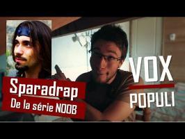 Comment Imiter Sparadrap de Noob - Vox Populi