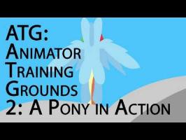 ATG: Animator Training Grounds [2: A Pony in Action]